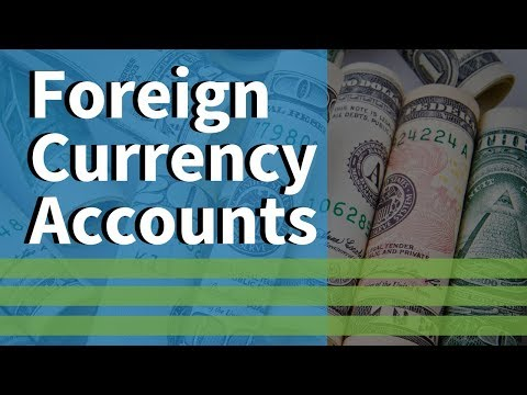 How Foreign Currency Accounts Work