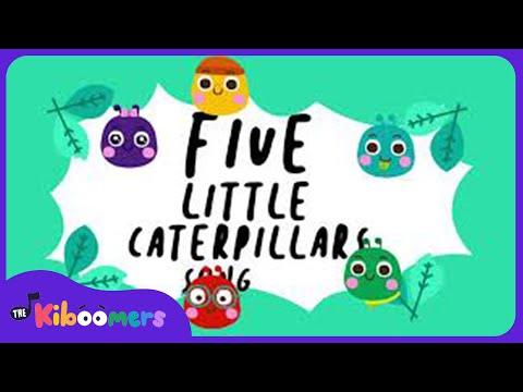 Five Little Caterpillars  | 5 Little Caterpillars | Nursery Rhyme  |The Kiboomers | Kids Songs |
