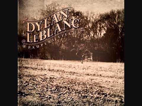 Dylan Leblanc If The Creek Dont Rise Youtube