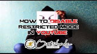 How To Disable Restricted Mode In YouTube (2016) | Outshade
