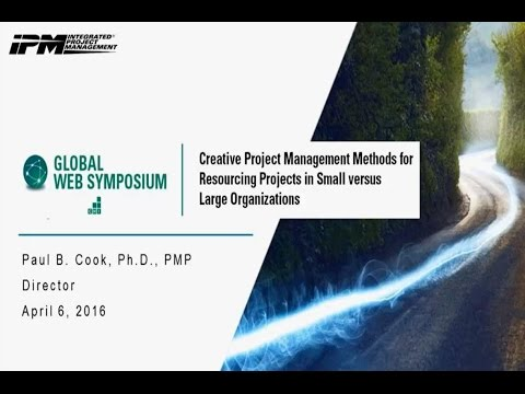 Creative Project Management Methods for Resourcing Projects in Small Versus Large Organizations