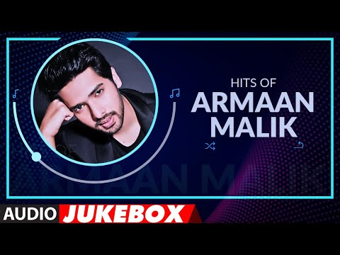 "Hits of Armaan Malik | Birthday Special | Best of ""Armaan Malik Songs"" 