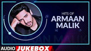 """Hits of Armaan Malik   Birthday Special   Best of """"Armaan Malik Songs""""   Audio Jukebox   T-Series"""