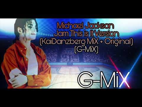 Michael Jackson   Jam This is it version    (KaiDanzberg MiX) + (Original)    (G-MiX)