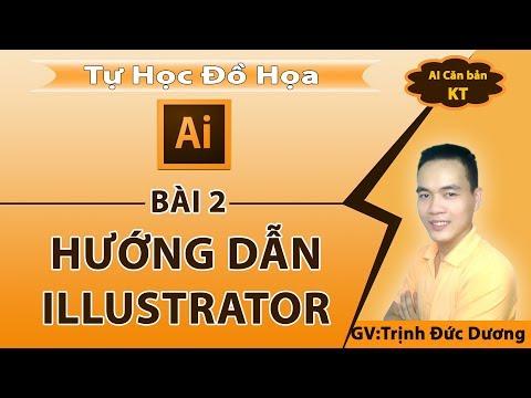 Hướng dẫn sử dụng Illustrator cho người mới bắt đầu | bài 2 | Tự Học Đồ Hoạ