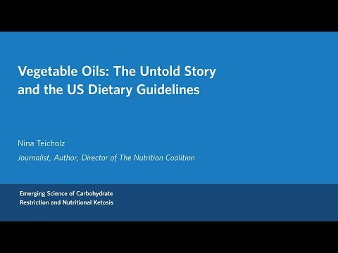 Nina Teicholz - Vegetable Oils: The Untold Story and the US Dietary Guidelines