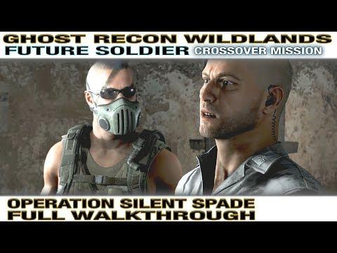 GHOST RECON WILDLANDS FUTURE SOLDIER Gameplay Walkthrough - SILENT SPADE [Special Operation 3]