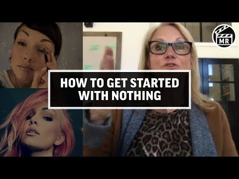 How to get started when you have nothing