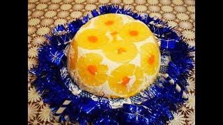 Торт с АНАНАСАМИ и МАНДАРИНАМИ рецепт торта ЛЕГКИЙ НЕЖНЫЙ ДЕСЕРТ Готовим с любовью