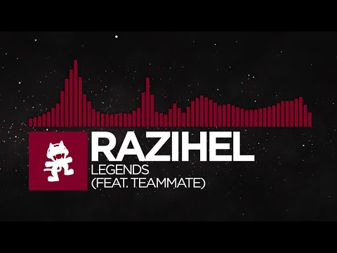 [Trap] - Razihel - Legends (feat. TeamMate) [Monstercat Release]
