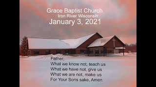 Sunday Service From Grace Baptist Church In Iron River Wi Jan 3 2021