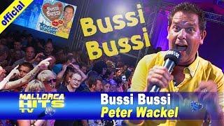 Peter Wackel - Bussi Bussi - Apres Ski Hits