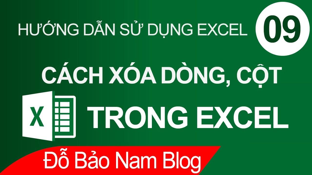 Cách xóa cột, xóa dòng trong Excel, xóa dòng trống trong Excel