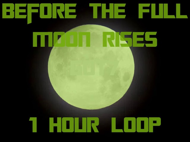 Before the Full Moon Rises by GOT7 1 Hour Loop