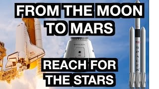 THE MOON TO MARS - NASA Rocket Launches - 2015 - Space X Falcon 9 and Dragon v2 - Space Shuttle