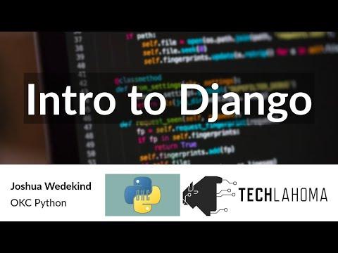 OKC Python: Joshua Wedekind - Intro to Django [2017]