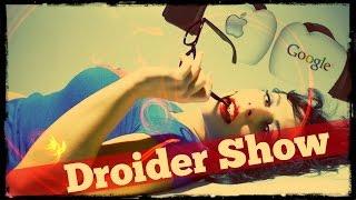 droider show 162 apple против google не опять а снова