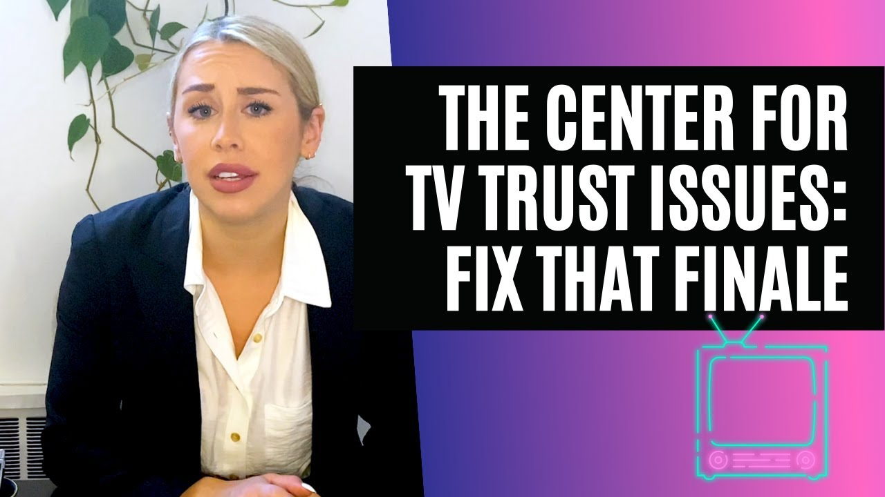 The Center for TV Trust Issues: Fix That Finale