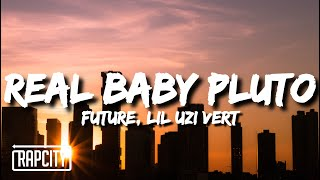 Future & Lil Uzi Vert - Real Baby Pluto (Lyrics)