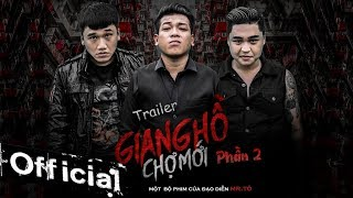 Trailer Phim Ca Nhạc Giang Hồ Chợ Mới P2 - Thanh Tân, Xuân Nghị, Duy Phước