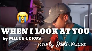 When I Look At You x Cover by Justin Vasquez