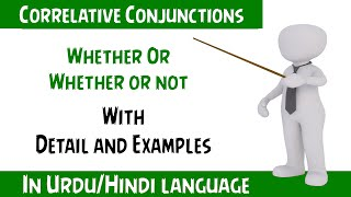 Use of  Correlative Conjunctions БЂњ Whether Or БЂ«   Whether or not   Urdu and Hindi