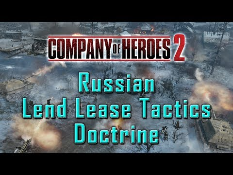 Company of Heroes 2: Russian Lend Lease Tactics Doctrine