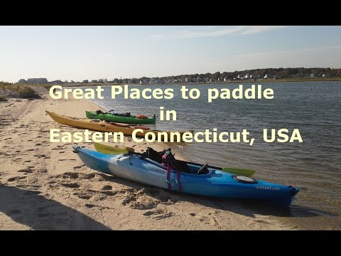 Great Places To Paddle in Eastern Connecticut USA