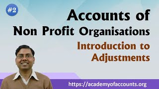 #2 Accounts of Non Profit Organisations (NPO) ~ Introduction to Adjustments