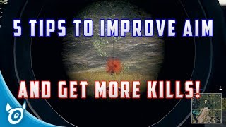 5 TIPS TO IMPROVE AIM AND GET MORE KILLS IN PUBG - PLAYERUNKNOWNS BATTLEGROUNDS GUIDE