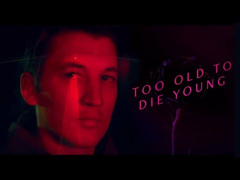 Too Old To Die Young Trailer