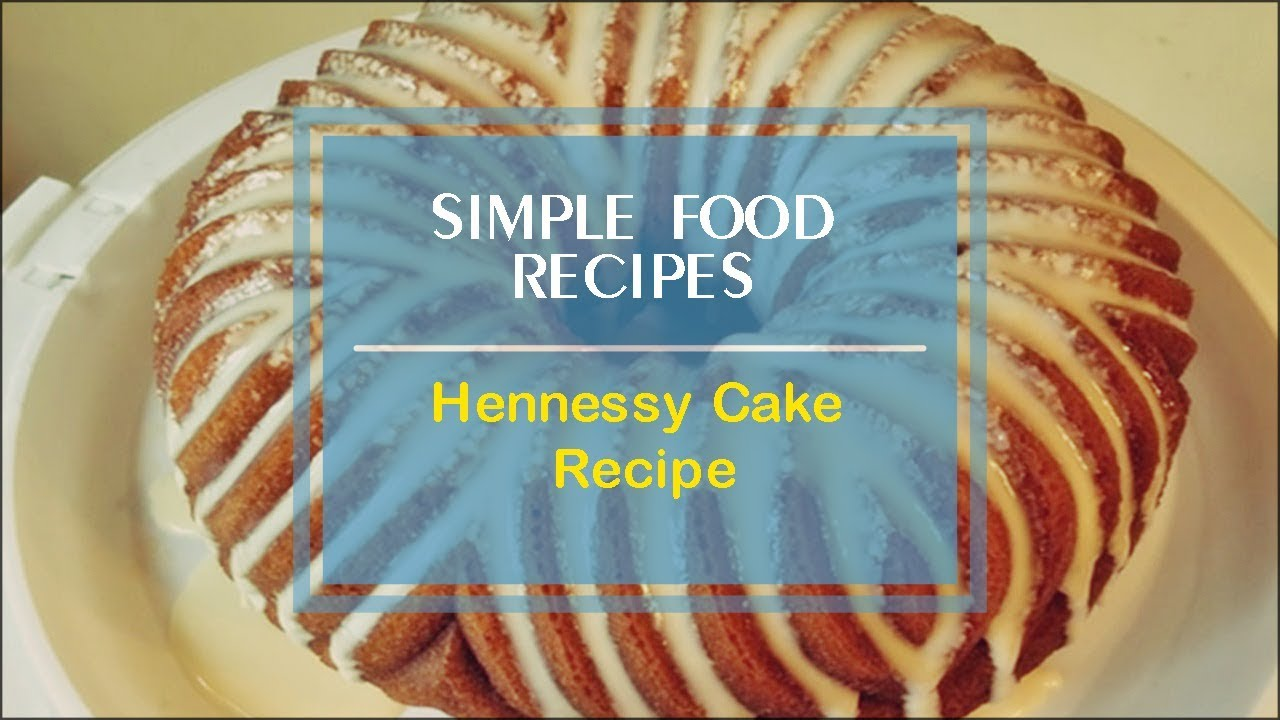 Hennessy cake recipe youtube hennessy cake recipe simple food recipes forumfinder Choice Image