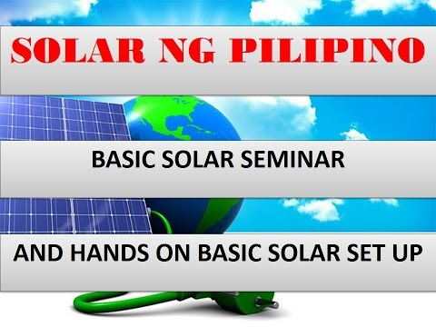 BASIC SOLAR SEMINAR - AND HANDS ON BASIC SOLAR SET UP