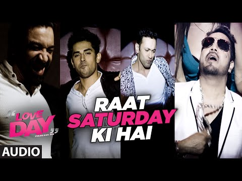 RAAT SATURDAY KI HAI Full Audio Song  | LOVE DAY - PYAAR KAA DIN  | Mika Singh | T- Series