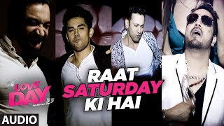 RAAT SATURDAY KI HAI Full Audio Song  | LOVE DAY - PYAAR KAA DIN  | Mika Singh | T- Series