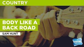 Body Like A Back Road : Sam Hunt | Karaoke with Lyrics