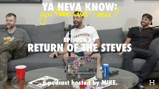 YNK: you know what I mean? #9 - Return of the Steves
