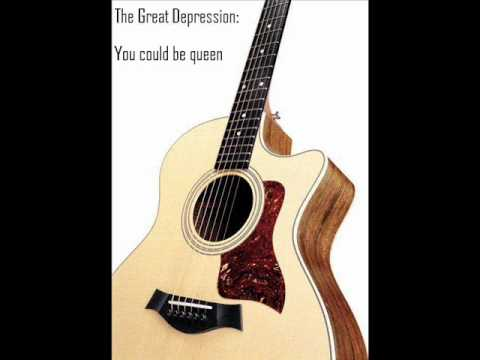 The Great Depression: You could be queen