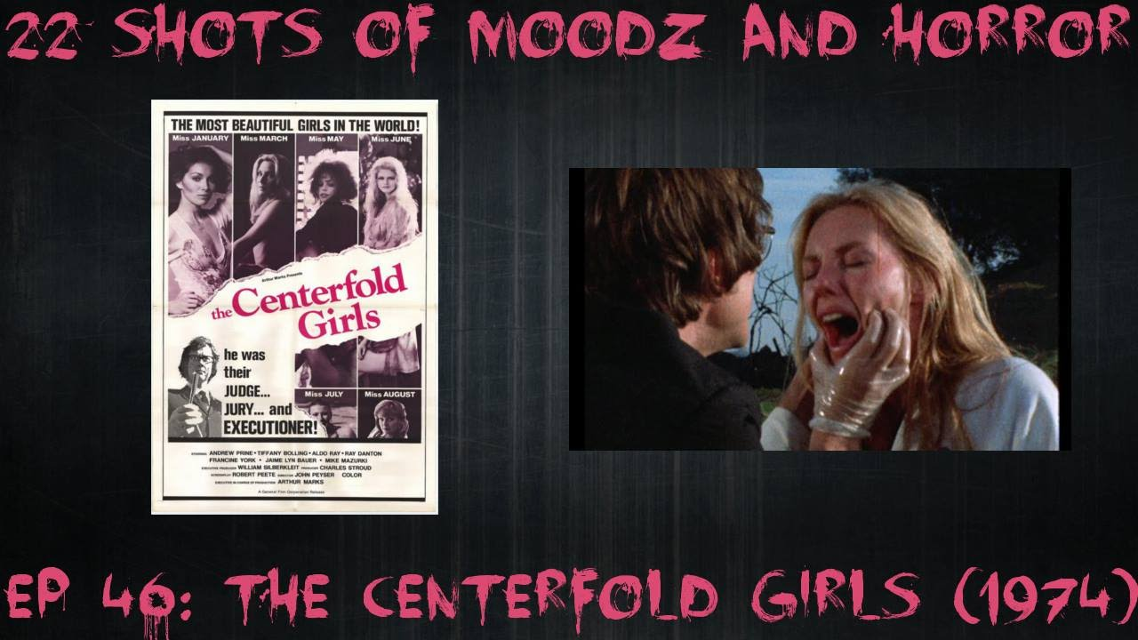 Podcast 22 Shots Of Moodz And Horror Ep 46 The Centerfold Girls 1974