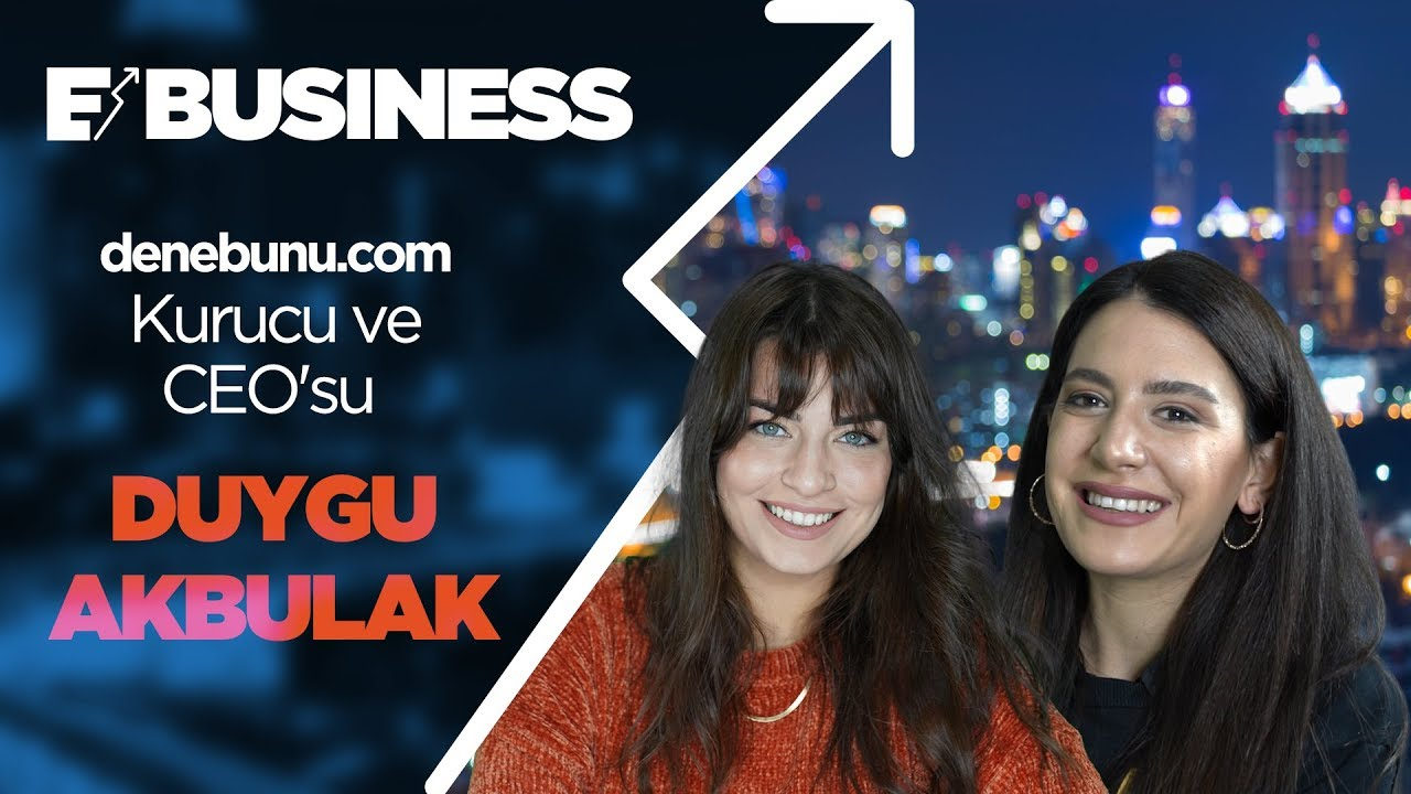 E-Business | #2 denebunu.com Kurucusu ve CEO'su Duygu Akbudak