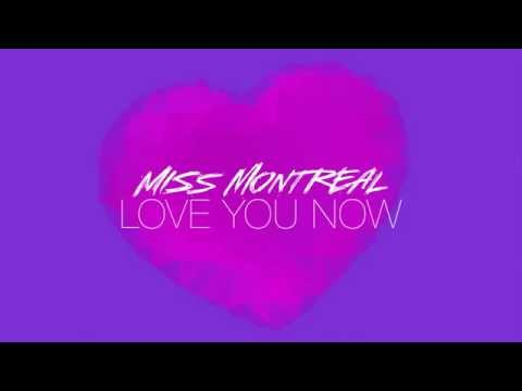 Miss Montreal - Love You Now (Lyric Video)