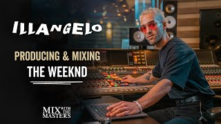 """Illangelo producing & mixing """"Alone Again"""" by The Weeknd"""