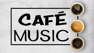 Morning Cafe JAZZ - Background Coffee Jazz & Bossa Nova - Chill Out Music