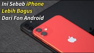 6 Sebab iPhone LEBIH BAGUS Dari Fon Android