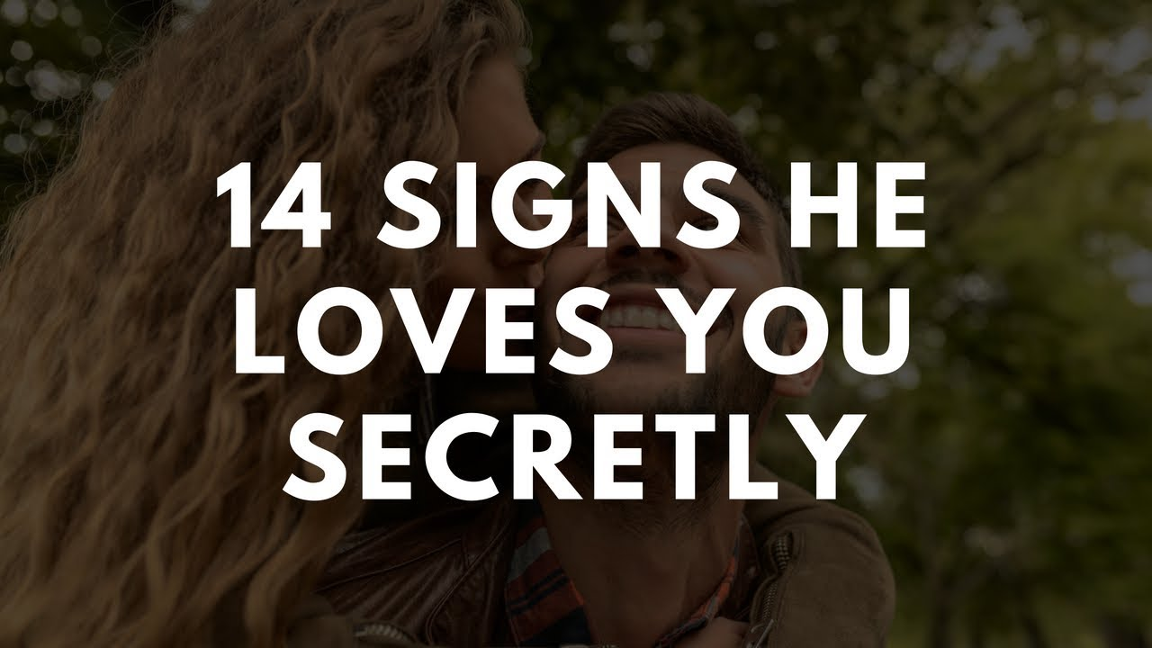 Signs He Loves You Secretly And Deeply
