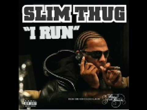 Slim Thug I Run DL