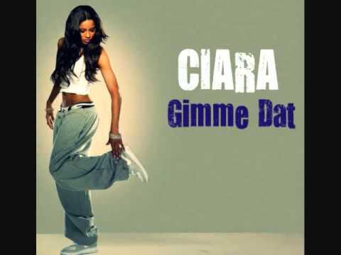 Ciara-Gimme Dat.mp4