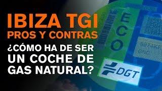 ¿CÓMO ES UN COCHE DE GAS NATURAL? - PROS Y CONTRAS DEL SEAT IBIZA GNC