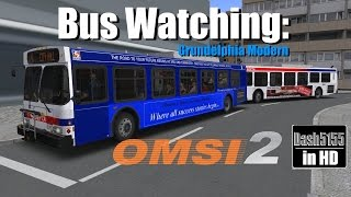 Bus Watching: Grundelphia Modern - OMSI 2