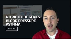 Your Nitric Oxide Genes, Blood Pressure, and Asthma | Chris Masterjohn Lite #41